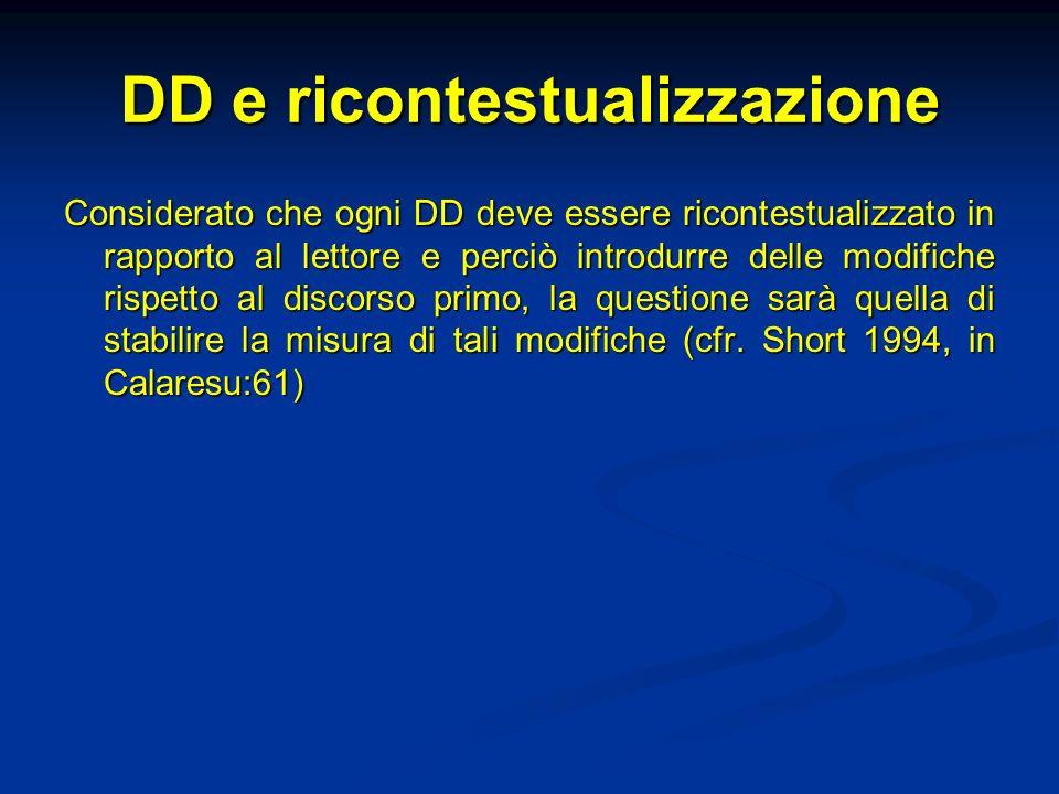 DD e ricontestualizzazione Considerato che ogni DD deve essere ricontestualizzato in rapporto al lettore e perciò introdurre delle modifiche rispetto