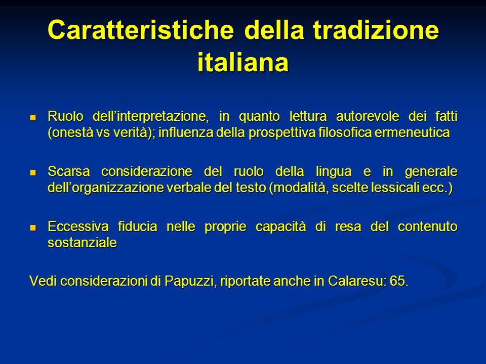 Caratteristiche della tradizione italiana Ruolo dellinterpretazione, in quanto lettura autorevole dei fatti (onestà vs verità); influenza della prospe