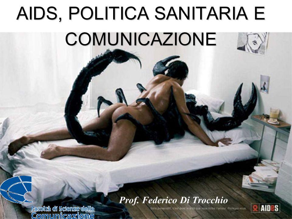 AIDS, POLITICA SANITARIA E COMUNICAZIONE Prof. Federico Di Trocchio