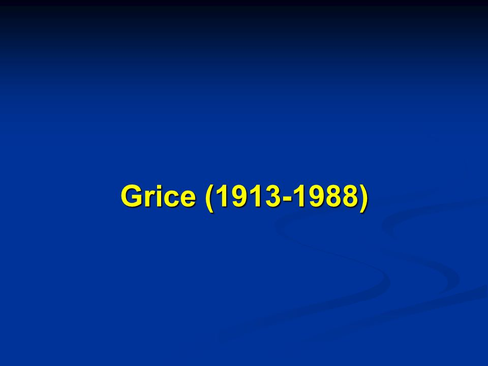 Grice (1913-1988)
