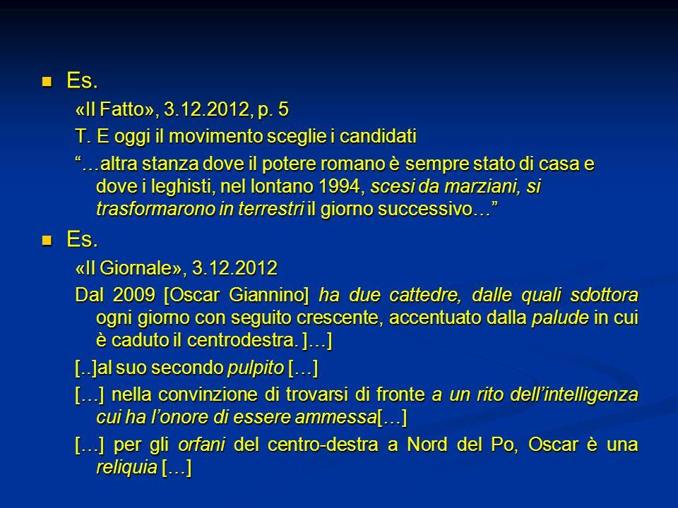 Es. Es. «Il Fatto», 3.12.2012, p. 5 T. E oggi il movimento sceglie i candidati …altra stanza dove il potere romano è sempre stato di casa e dove i leg