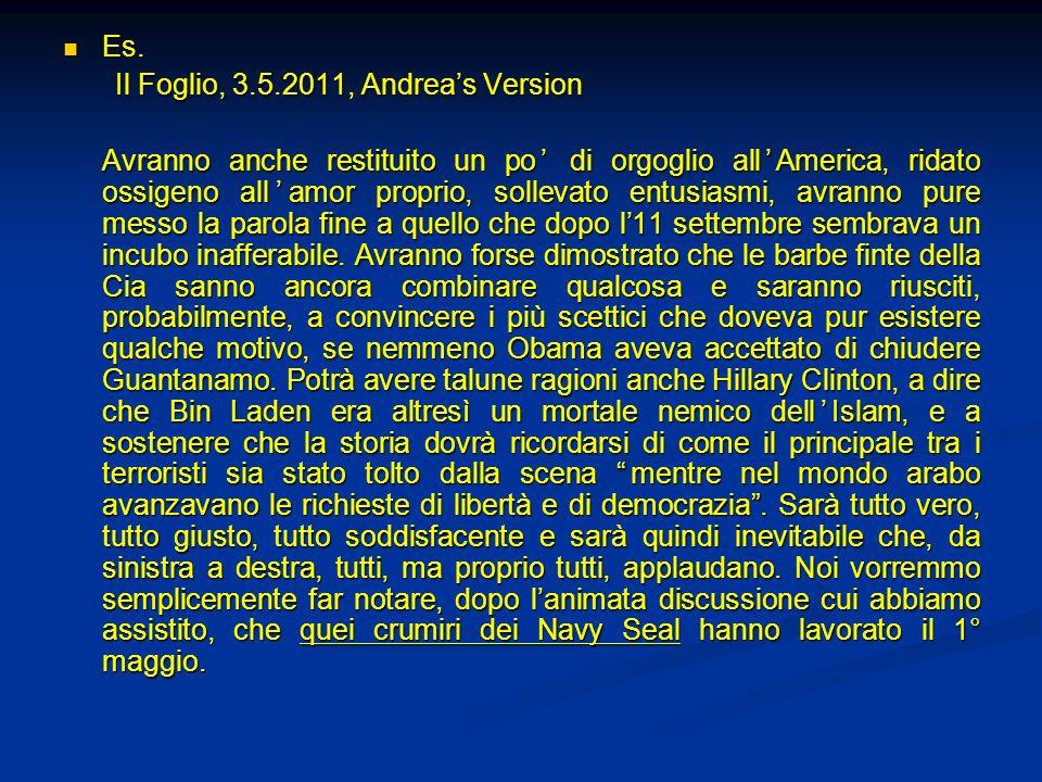 Es. Es. Il Foglio, 3.5.2011, Andreas Version Avranno anche restituito un po di orgoglio allAmerica, ridato ossigeno allamor proprio, sollevato entusia