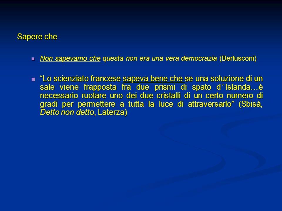 Sapere che Non sapevamo che questa non era una vera democrazia (Berlusconi) Non sapevamo che questa non era una vera democrazia (Berlusconi) Lo scienz