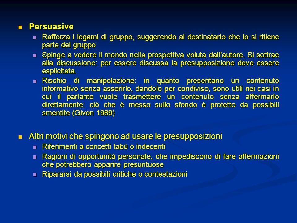 Persuasive Persuasive Rafforza i legami di gruppo, suggerendo al destinatario che lo si ritiene parte del gruppo Rafforza i legami di gruppo, suggeren