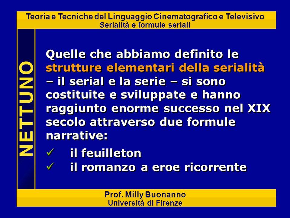 Teoria e Tecniche del Linguaggio Cinematografico e Televisivo Serialità e formule seriali Prof. Milly Buonanno Università di Firenze Quelle che abbiam