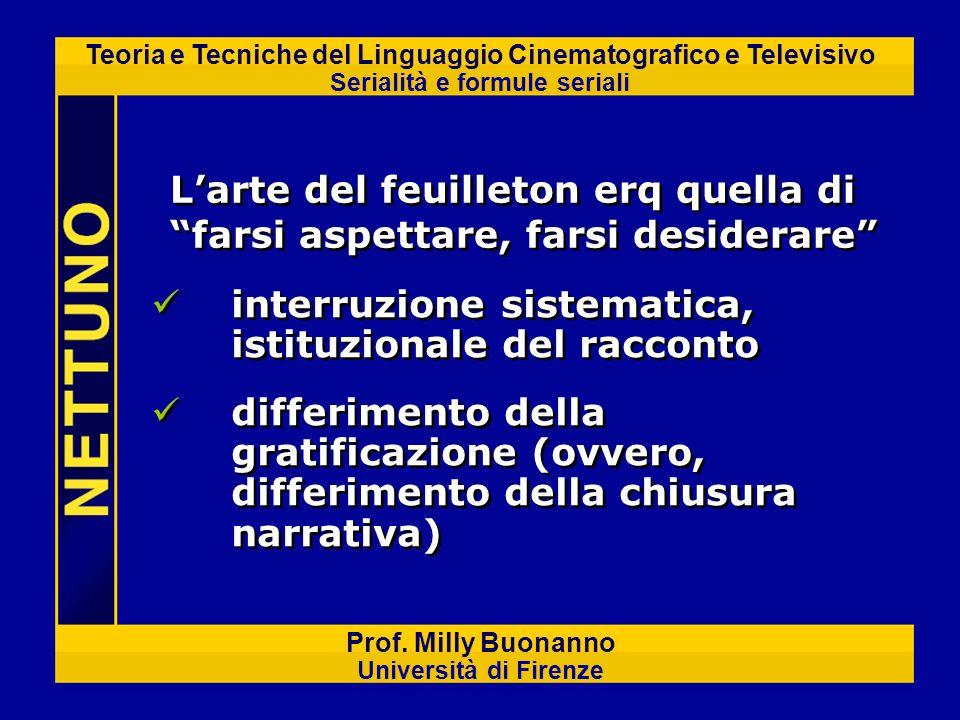 Teoria e Tecniche del Linguaggio Cinematografico e Televisivo Serialità e formule seriali Prof. Milly Buonanno Università di Firenze interruzione sist