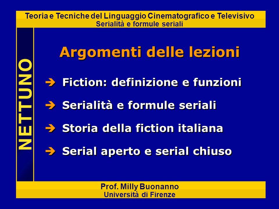 Teoria e Tecniche del Linguaggio Cinematografico e Televisivo Serialità e formule seriali Prof. Milly Buonanno Università di Firenze Argomenti delle l