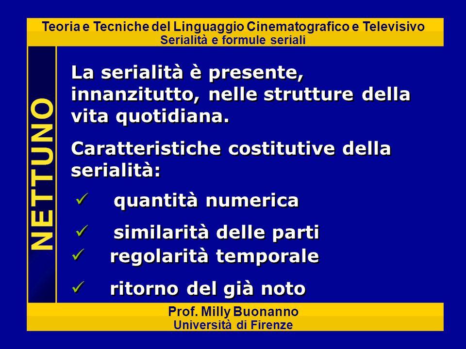 Teoria e Tecniche del Linguaggio Cinematografico e Televisivo Serialità e formule seriali Prof. Milly Buonanno Università di Firenze quantità numerica
