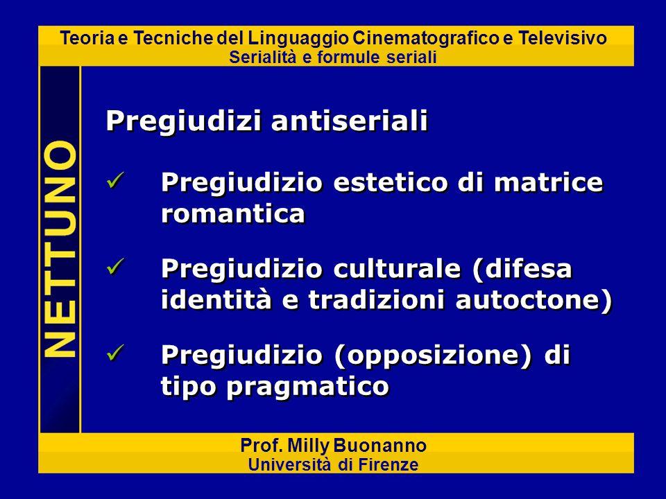 Teoria e Tecniche del Linguaggio Cinematografico e Televisivo Serialità e formule seriali Prof. Milly Buonanno Università di Firenze Pregiudizi antise
