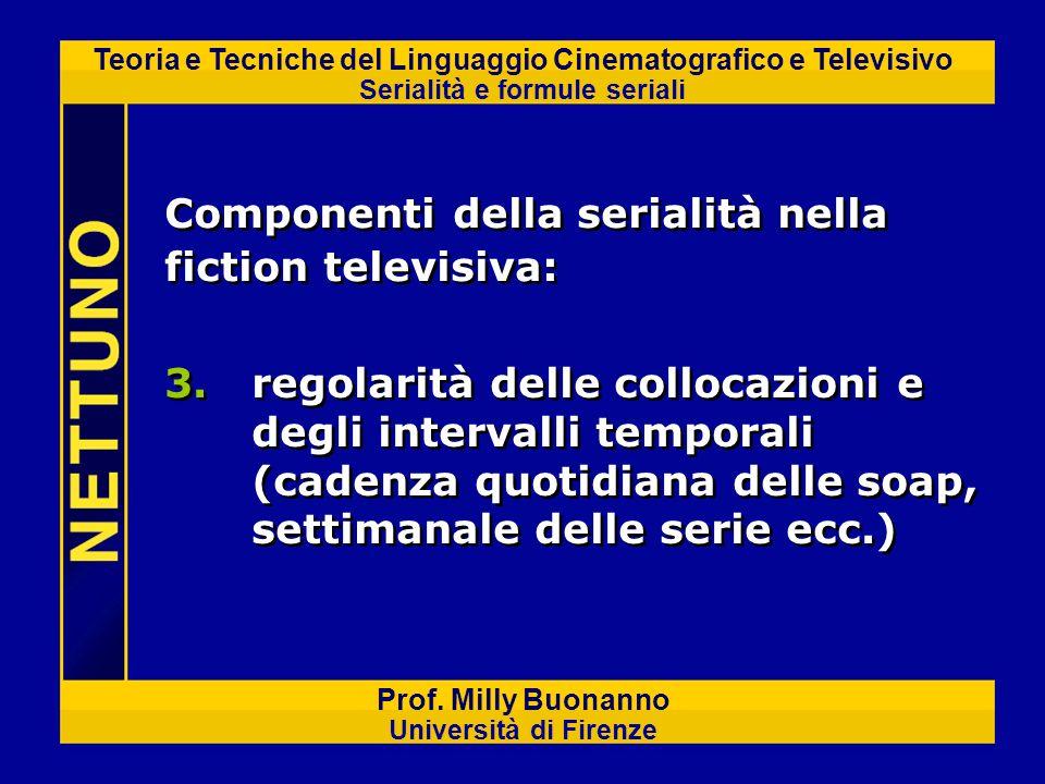 Teoria e Tecniche del Linguaggio Cinematografico e Televisivo Serialità e formule seriali Prof. Milly Buonanno Università di Firenze 3.regolarità dell