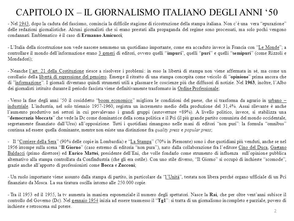 2 CAPITOLO IX – IL GIORNALISMO ITALIANO DEGLI ANNI 50 - Nel 1943, dopo la caduta del fascismo, comincia la difficile stagione di ricostruzione della s