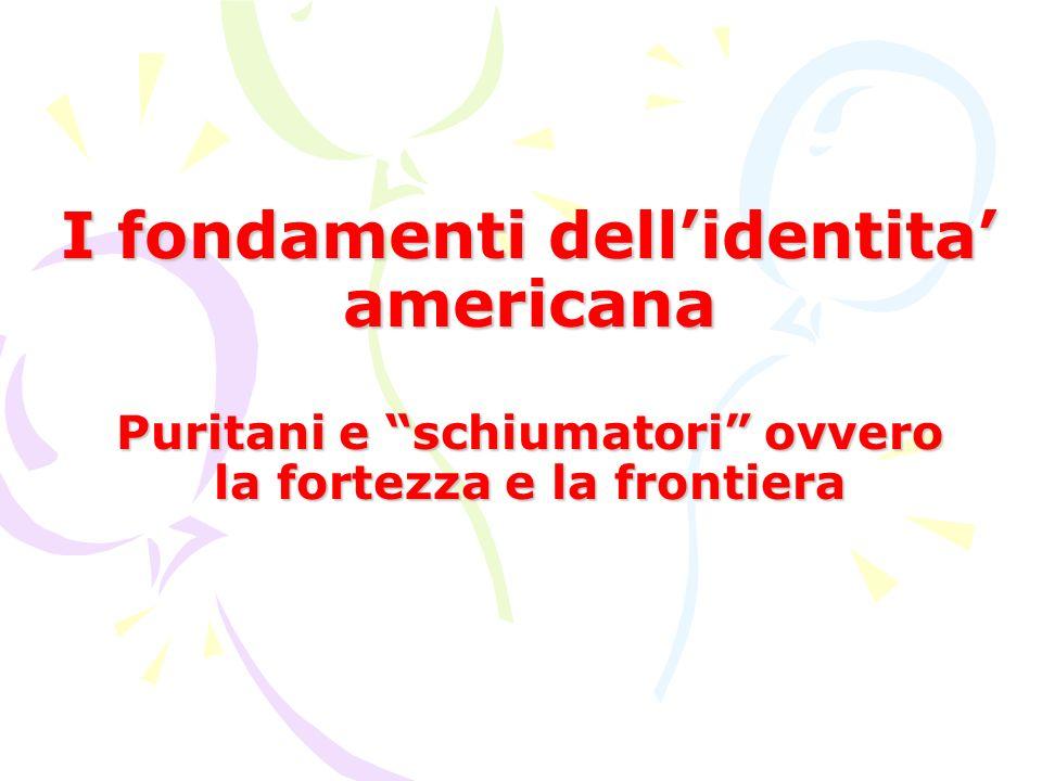 I fondamenti dellidentita americana Puritani e schiumatori ovvero la fortezza e la frontiera