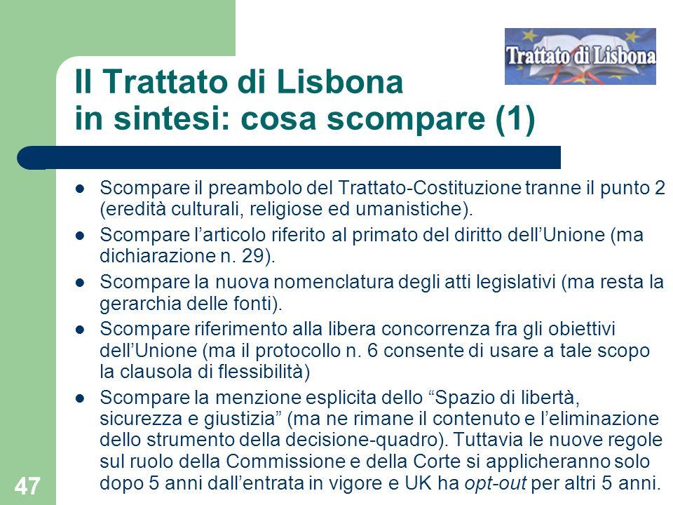 47 Il Trattato di Lisbona in sintesi: cosa scompare (1) Scompare il preambolo del Trattato-Costituzione tranne il punto 2 (eredità culturali, religios