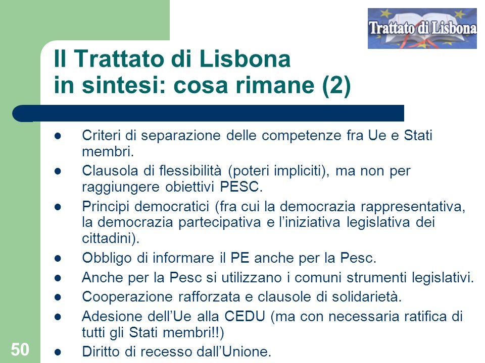 50 Il Trattato di Lisbona in sintesi: cosa rimane (2) Criteri di separazione delle competenze fra Ue e Stati membri.