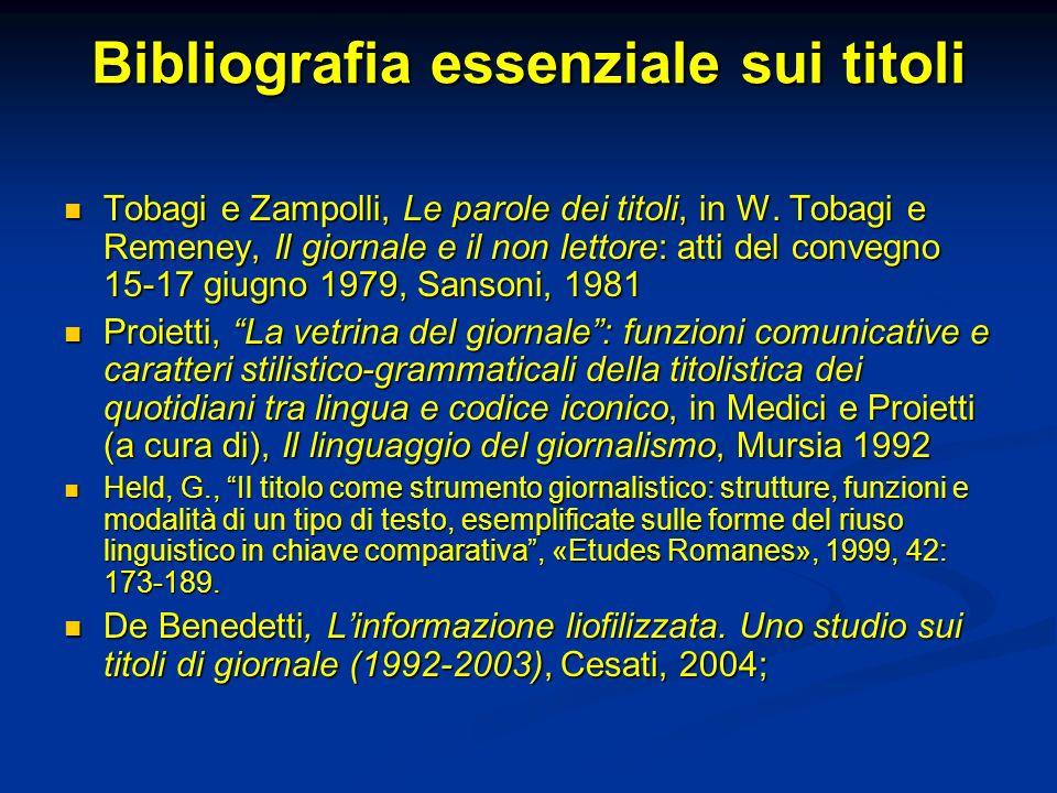 Bibliografia essenziale sui titoli Tobagi e Zampolli, Le parole dei titoli, in W. Tobagi e Remeney, Il giornale e il non lettore: atti del convegno 15