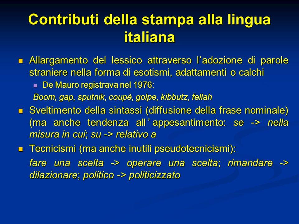 Contributi della stampa alla lingua italiana Allargamento del lessico attraverso ladozione di parole straniere nella forma di esotismi, adattamenti o