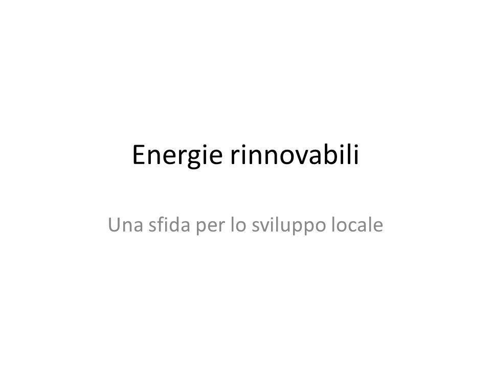 Energie rinnovabili Una sfida per lo sviluppo locale