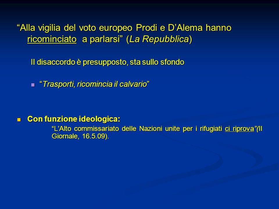 Alla vigilia del voto europeo Prodi e DAlema hanno ricominciato a parlarsi (La Repubblica)Alla vigilia del voto europeo Prodi e DAlema hanno ricominci
