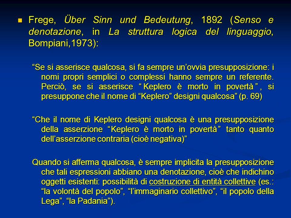 Frege, Über Sinn und Bedeutung, 1892 (Senso e denotazione, in La struttura logica del linguaggio, Bompiani,1973): Frege, Über Sinn und Bedeutung, 1892