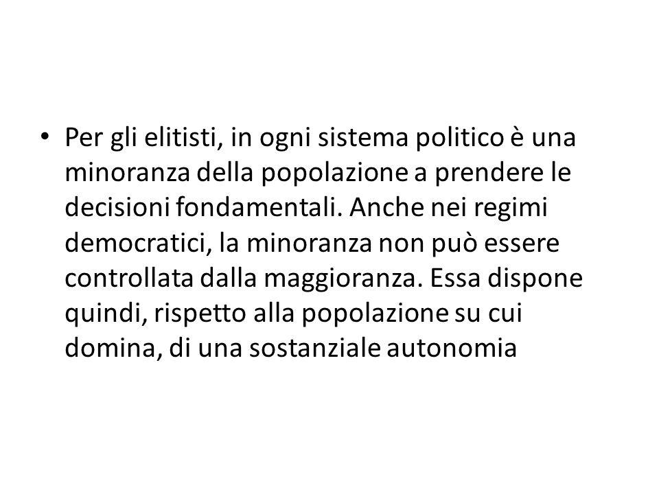 Per gli elitisti, in ogni sistema politico è una minoranza della popolazione a prendere le decisioni fondamentali. Anche nei regimi democratici, la mi
