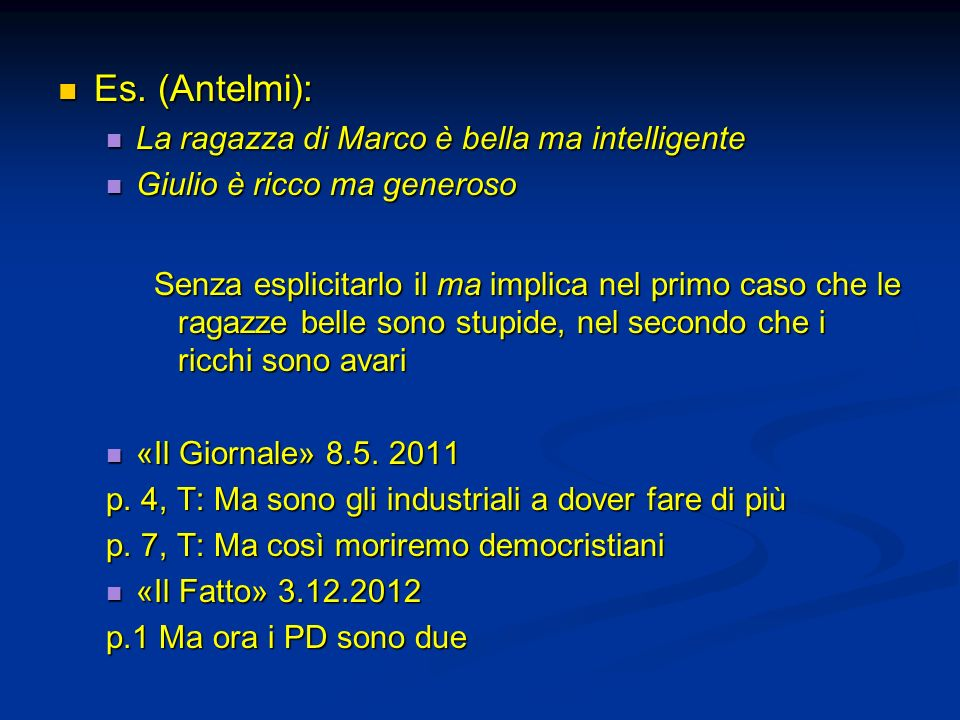 Es. (Antelmi): Es. (Antelmi): La ragazza di Marco è bella ma intelligente La ragazza di Marco è bella ma intelligente Giulio è ricco ma generoso Giuli