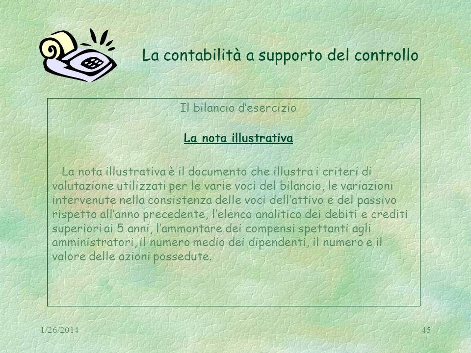 1/26/201445 La contabilità a supporto del controllo Il bilancio desercizio La nota illustrativa La nota illustrativa è il documento che illustra i cri