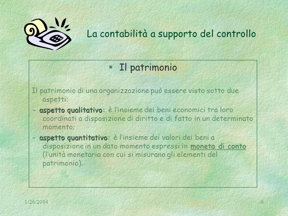 1/26/201427 La contabilità a supporto del controllo Il sistema contabile integrato Funzioni a.