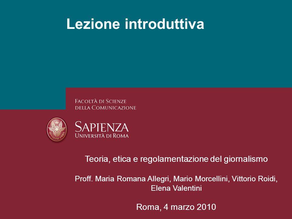 Lezione introduttiva Teoria, etica e regolamentazione del giornalismo Proff.