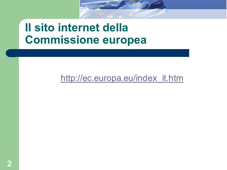 2 Il sito internet della Commissione europea http://ec.europa.eu/index_it.htm