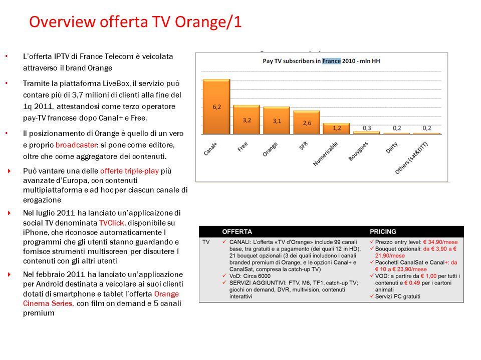 Overview offerta TV Orange/1 Lofferta IPTV di France Telecom è veicolata attraverso il brand Orange Tramite la piattaforma LiveBox, il servizio può co
