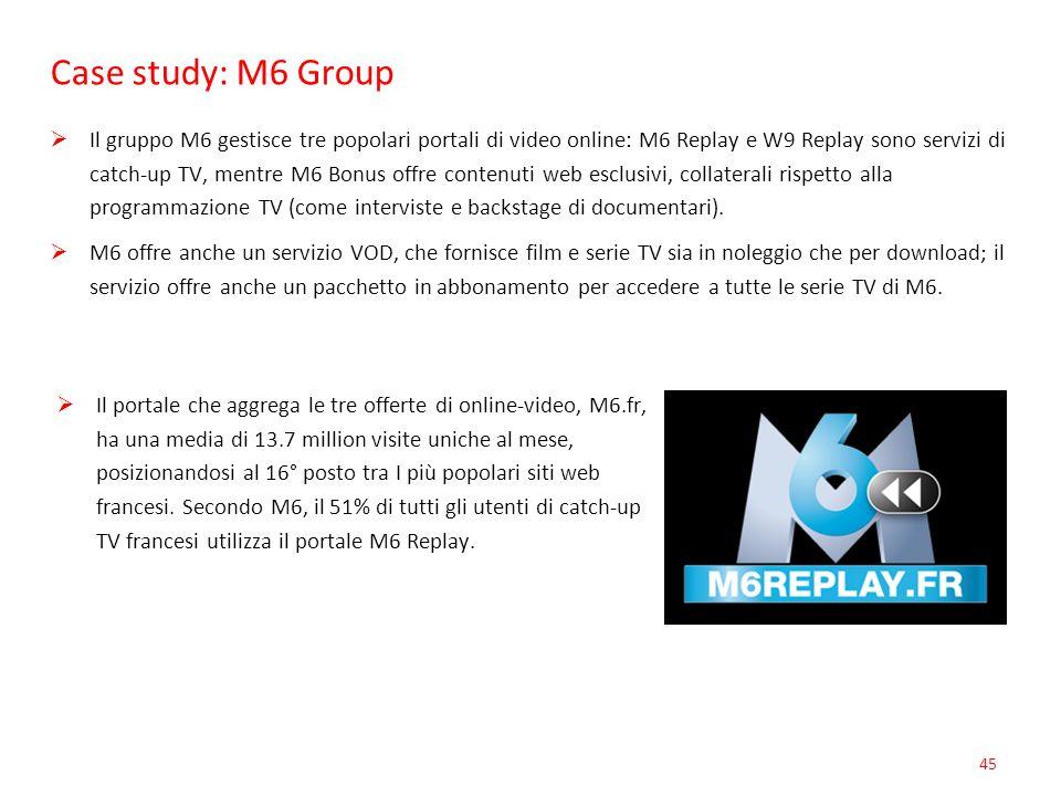 Case study: M6 Group 45 Il gruppo M6 gestisce tre popolari portali di video online: M6 Replay e W9 Replay sono servizi di catch-up TV, mentre M6 Bonus