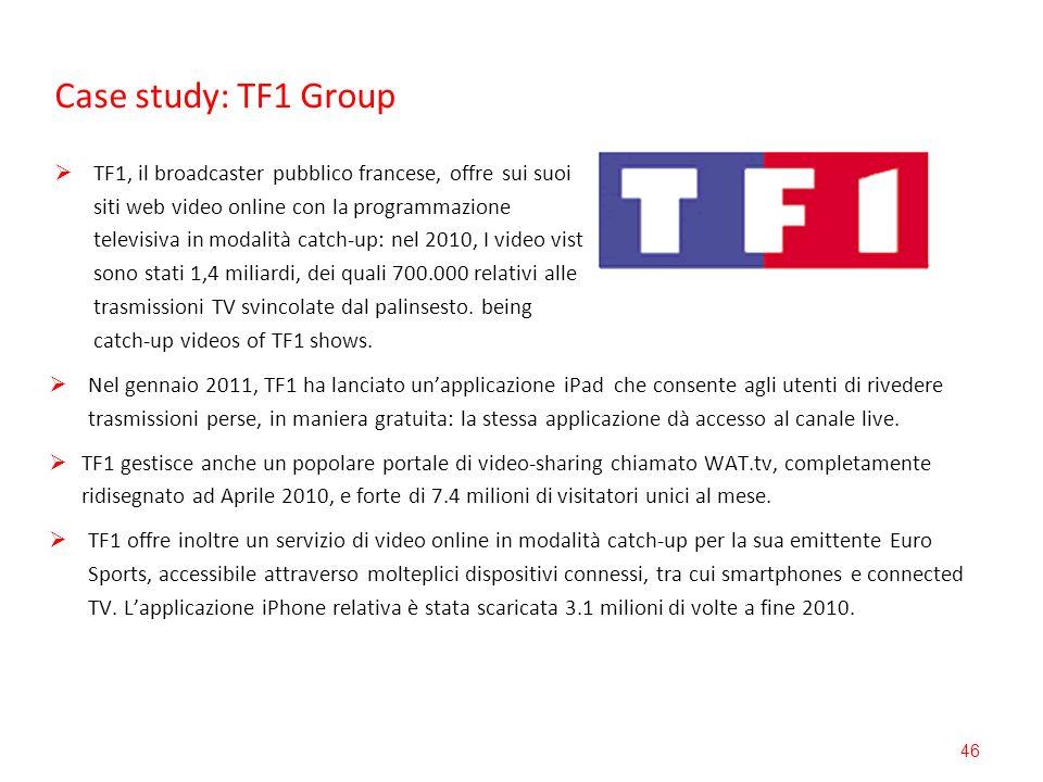 Case study: TF1 Group 46 TF1, il broadcaster pubblico francese, offre sui suoi siti web video online con la programmazione televisiva in modalità catc