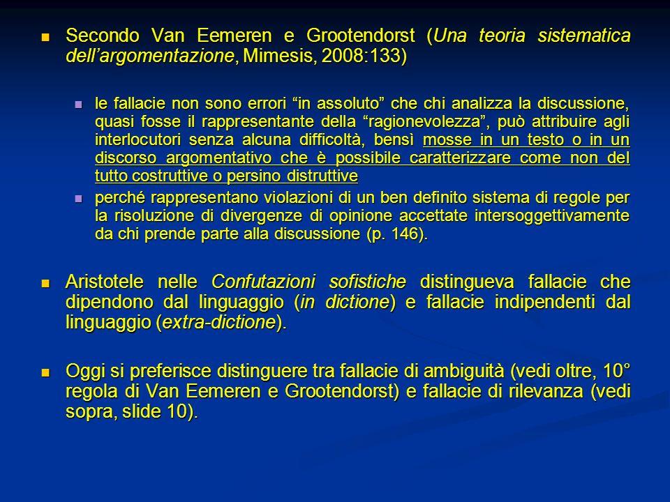Secondo Van Eemeren e Grootendorst (Una teoria sistematica dellargomentazione, Mimesis, 2008:133) Secondo Van Eemeren e Grootendorst (Una teoria siste