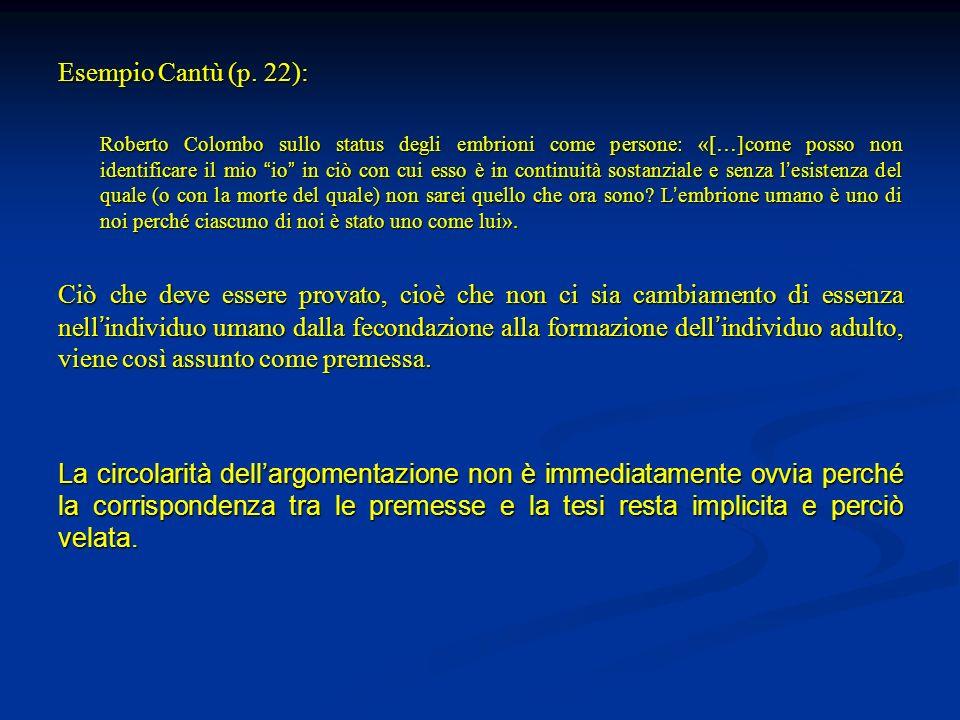 Esempio Cantù (p. 22): Roberto Colombo sullo status degli embrioni come persone: «[…]come posso non identificare il mio io in ciò con cui esso è in co