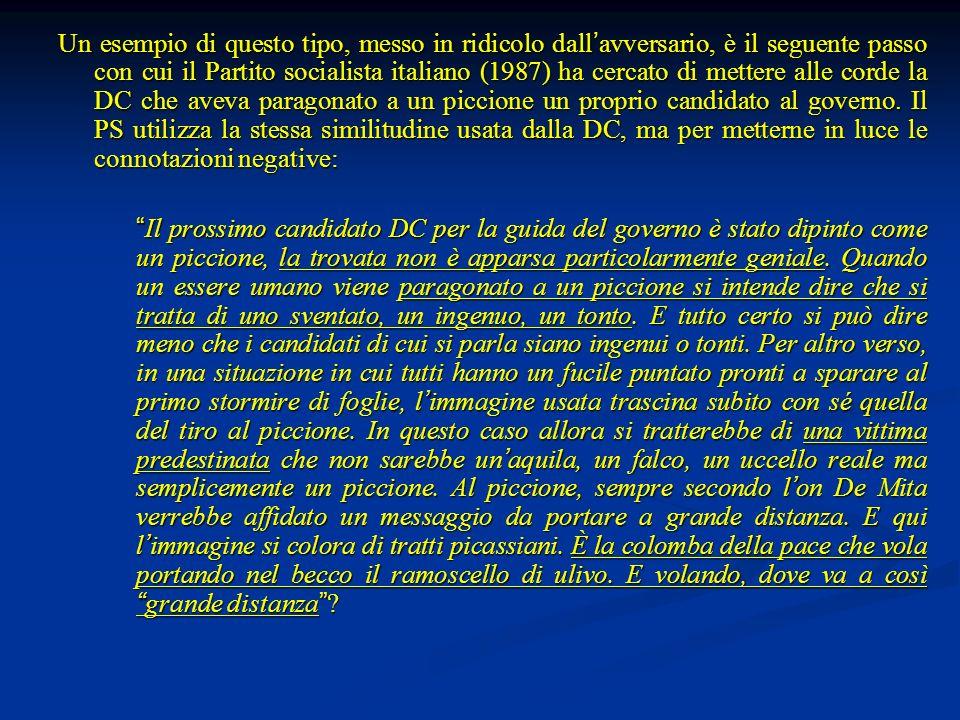 Un esempio di questo tipo, messo in ridicolo dall avversario, è il seguente passo con cui il Partito socialista italiano (1987) ha cercato di mettere