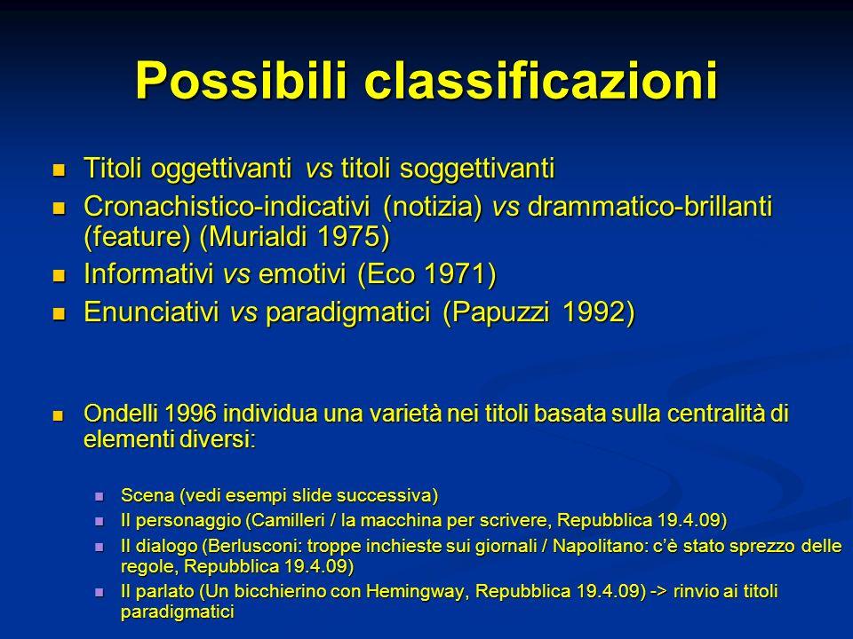 Possibili classificazioni Titoli oggettivanti vs titoli soggettivanti Titoli oggettivanti vs titoli soggettivanti Cronachistico-indicativi (notizia) v