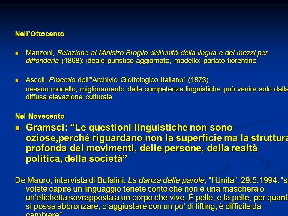 NellOttocento Manzoni, Relazione al Ministro Broglio dellunità della lingua e dei mezzi per diffonderla (1868): ideale puristico aggiornato, modello: