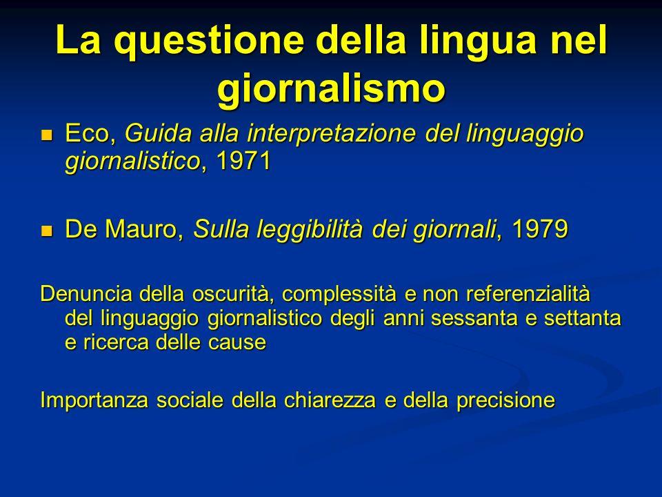 La questione della lingua nel giornalismo Eco, Guida alla interpretazione del linguaggio giornalistico, 1971 Eco, Guida alla interpretazione del lingu