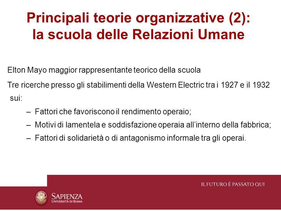 Principali teorie organizzative (2): la scuola delle Relazioni Umane Elton Mayo maggior rappresentante teorico della scuola Tre ricerche presso gli st