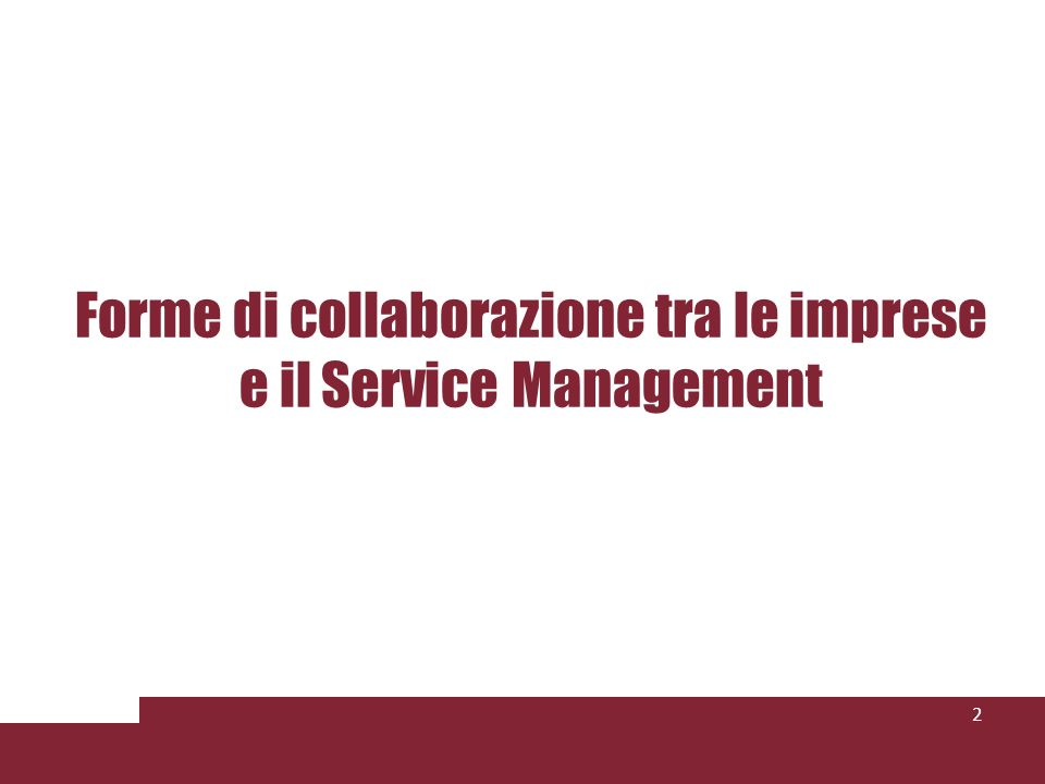 Forme di collaborazione tra le imprese e il Service Management Lezione 3 2