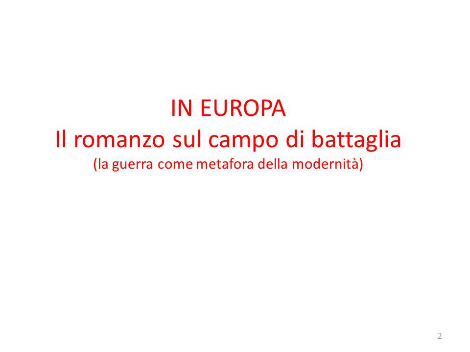 IN EUROPA Il romanzo sul campo di battaglia (la guerra come metafora della modernità) 2
