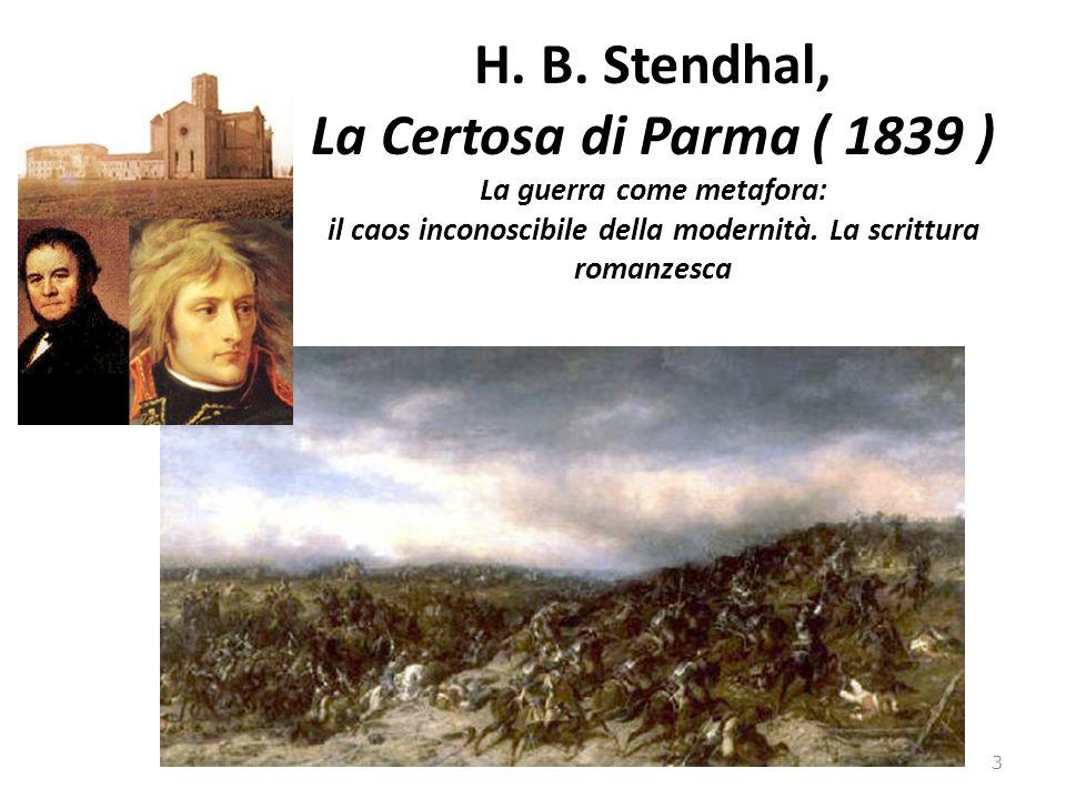H. B. Stendhal, La Certosa di Parma ( 1839 ) La guerra come metafora: il caos inconoscibile della modernità. La scrittura romanzesca 3