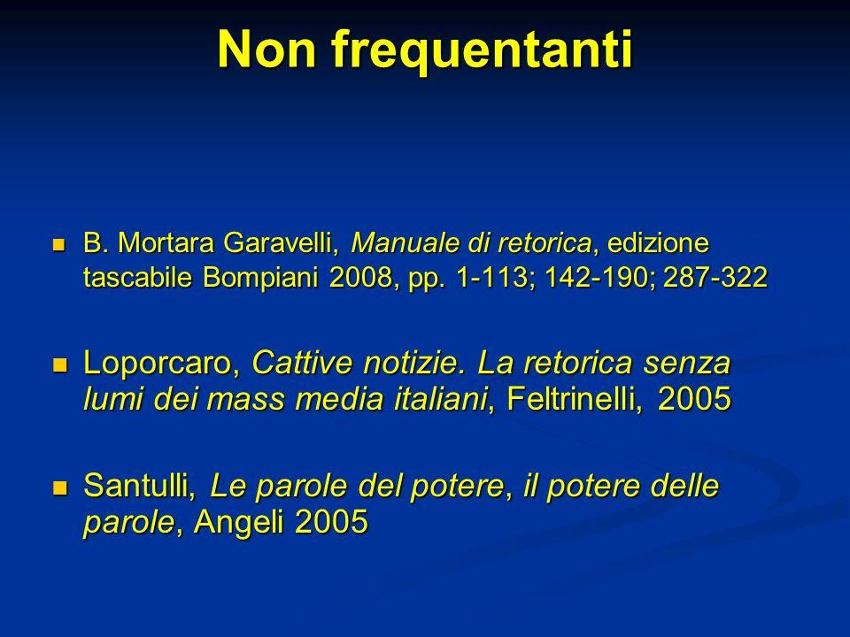 Non frequentanti B.Mortara Garavelli, Manuale di retorica, edizione tascabile Bompiani 2008, pp.