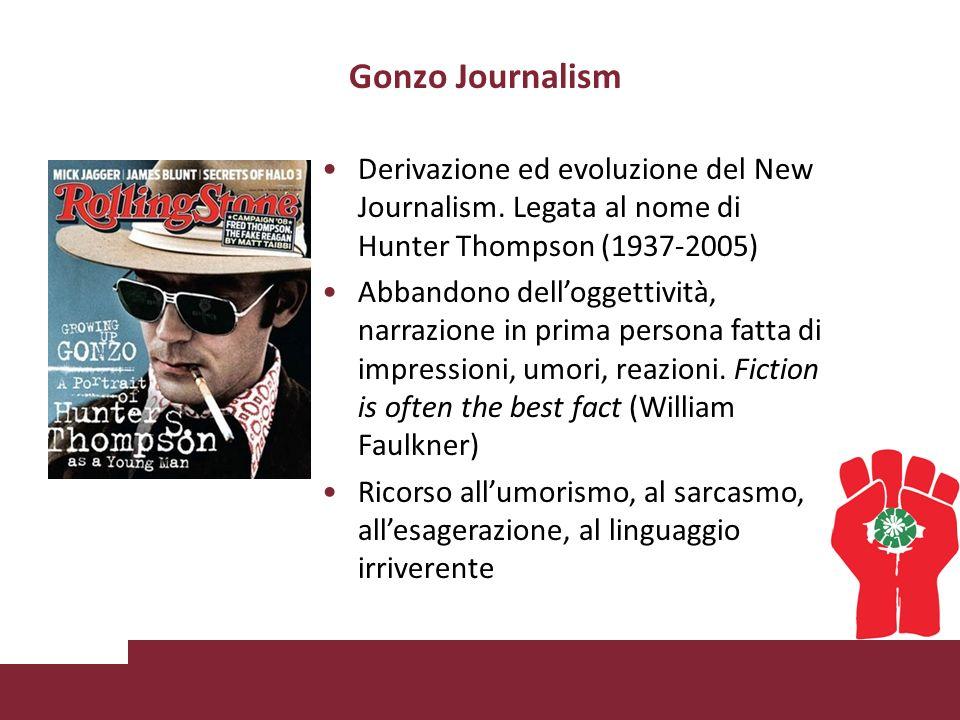 Gonzo Journalism Derivazione ed evoluzione del New Journalism.