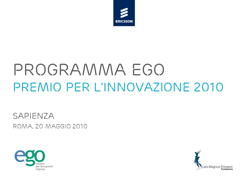 Slide title 48 pt Slide subtitle 30 pt PROGRAMMA EGo PREMIO PER Linnovazione 2010 sapienza roma, 20 MAGGIO 2010