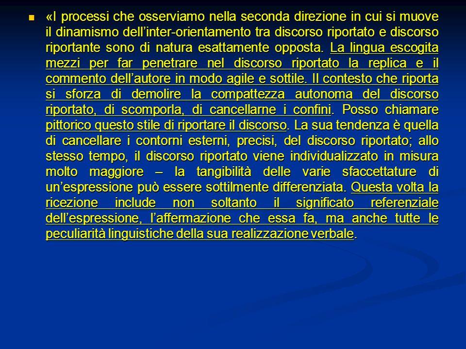 «I processi che osserviamo nella seconda direzione in cui si muove il dinamismo dellinter-orientamento tra discorso riportato e discorso riportante so