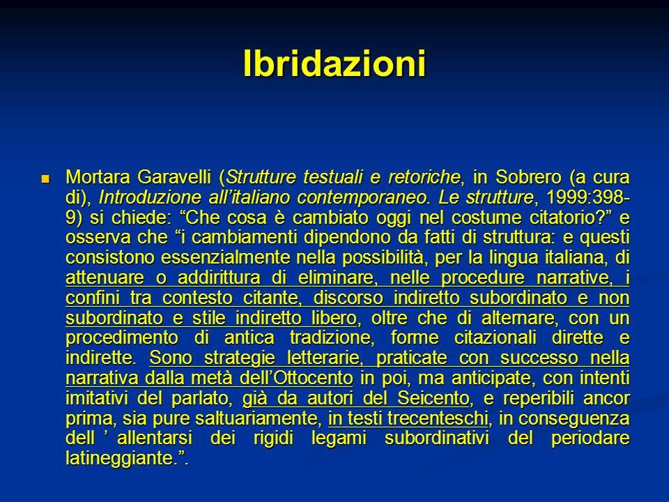 Ibridazioni Mortara Garavelli (Strutture testuali e retoriche, in Sobrero (a cura di), Introduzione allitaliano contemporaneo. Le strutture, 1999:398-