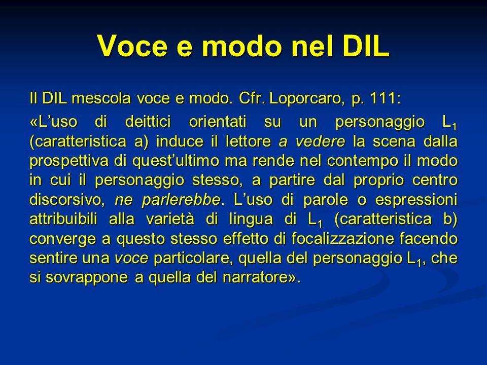 Voce e modo nel DIL Il DIL mescola voce e modo. Cfr. Loporcaro, p. 111: «Luso di deittici orientati su un personaggio L 1 (caratteristica a) induce il