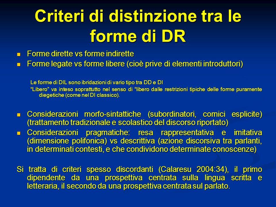 Criteri di distinzione tra le forme di DR Forme dirette vs forme indirette Forme dirette vs forme indirette Forme legate vs forme libere (cioè prive d