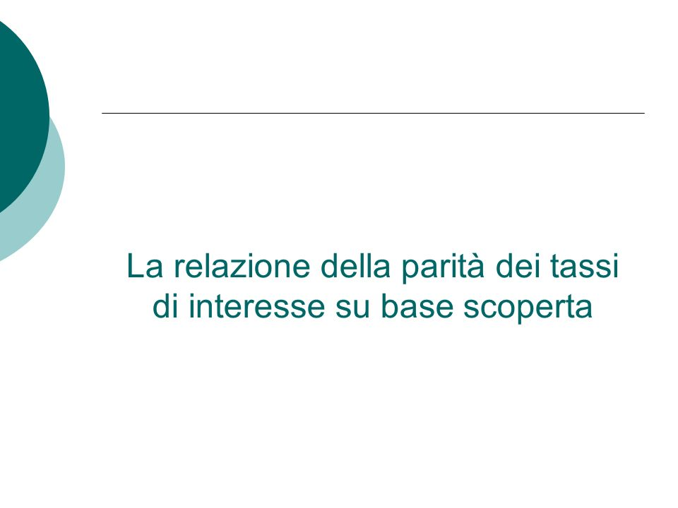 La relazione della parità dei tassi di interesse su base scoperta